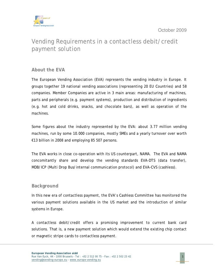 October 2009  Vending Requirements in a contactless debit/credit payment solution   About the EVA The European Vending Ass...
