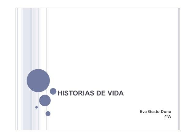 HISTORIAS DE VIDA Eva Gesto Dono 4ºA