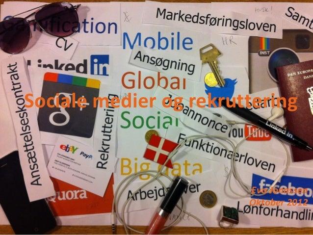 Sociale medier og rekruttering                        Eva Jonassen                        Oktober 2012
