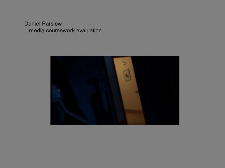 Daniel Parslow  media coursework evaluation