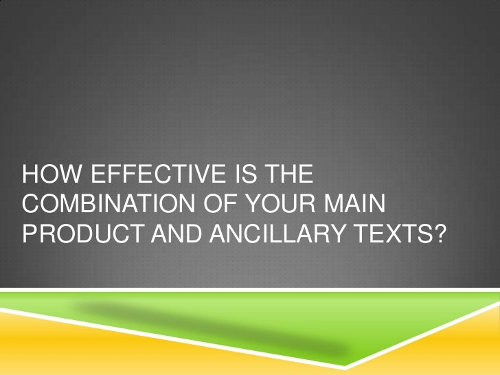 HOW EFFECTIVE IS THECOMBINATION OF YOUR MAINPRODUCT AND ANCILLARY TEXTS?