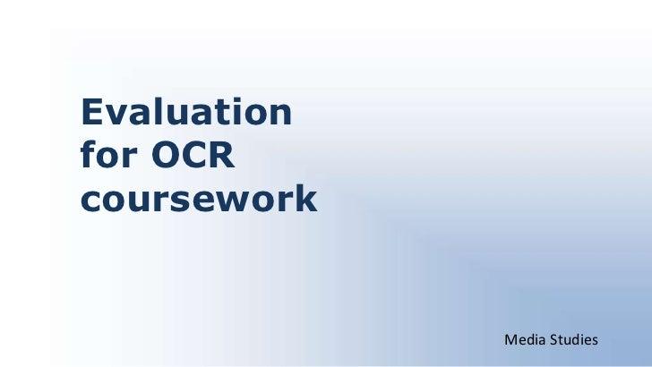 Evaluation for OCR coursework <br />Media Studies<br />