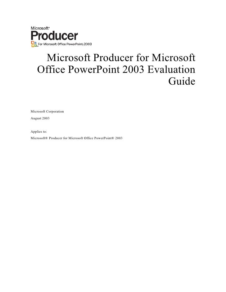 Microsoft Producer for Microsoft     Office PowerPoint 2003 Evaluation                                Guide  Microsoft Cor...