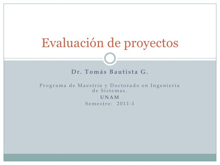 Dr. Tomás Bautista G.<br />Programa de Maestría y Doctorado en Ingeniería de Sistemas.<br />UNAM<br />Semestre:  2011-I<br...