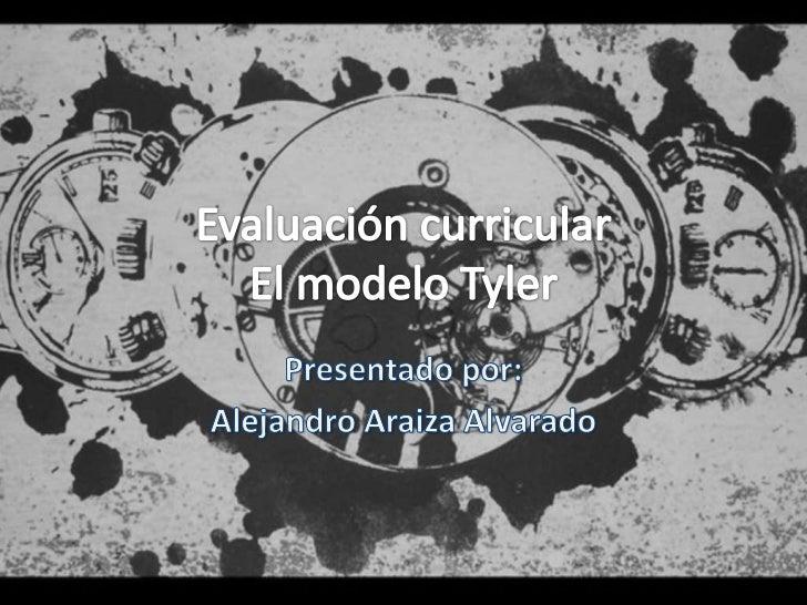 El hombre y su obra           Ralph Tyler (1902-1994)           • Investigador, educador           • Consejero presidencia...
