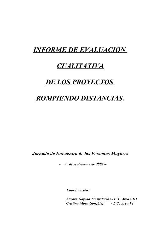 INFORME DE EVALUACIÓN CUALITATIVA DE LOS PROYECTOS ROMPIENDO DISTANCIAS. Jornada de Encuentro de las Personas Mayores - 27...