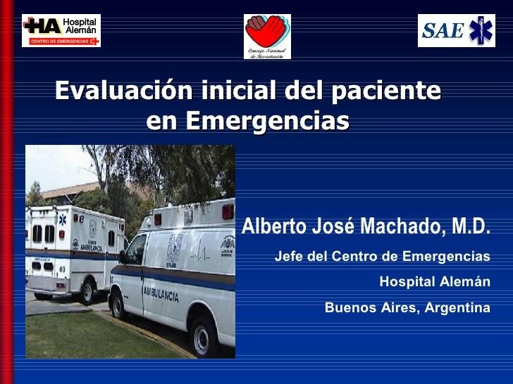 Evaluacióninicialdelpaciente             enEmergencias                 Emergencias                      Alberto José...