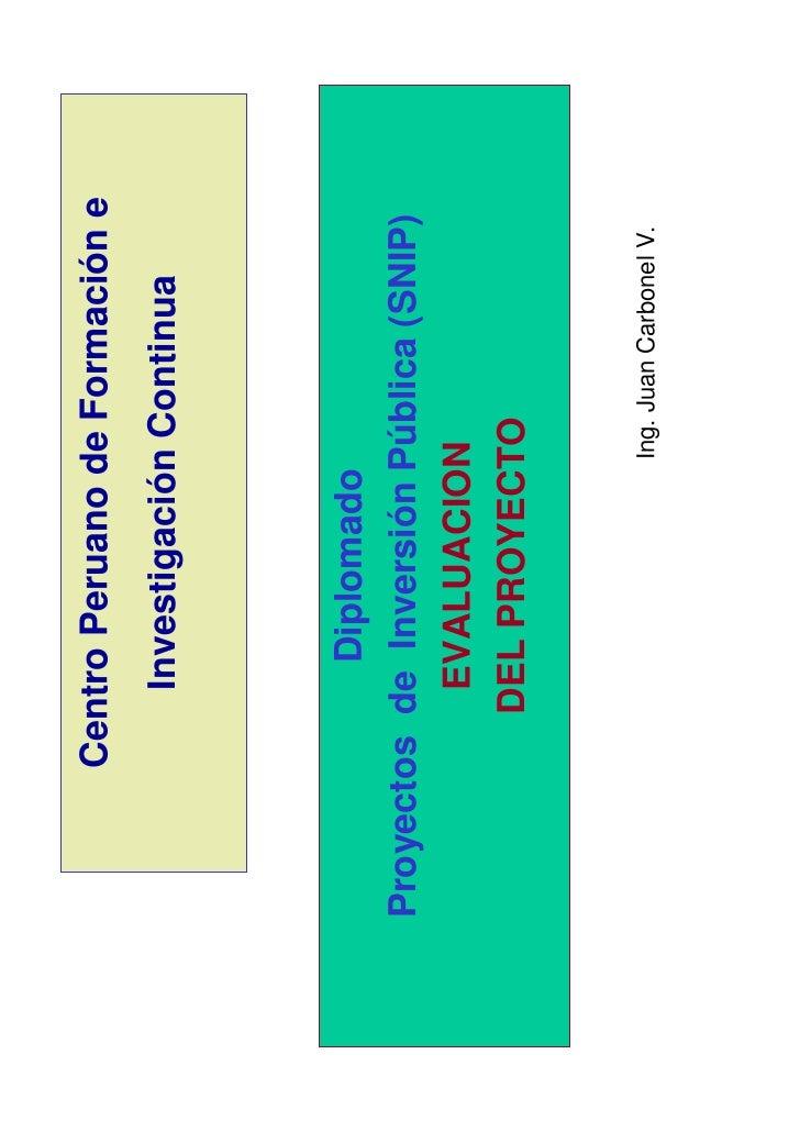 Centro Peruano de Formación e           Investigación Continua            DiplomadoProyectos de Inversión Pública (SNIP)  ...