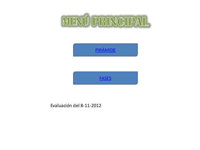 PIRÁMIDE                       FASESEvaluación del 8-11-2012