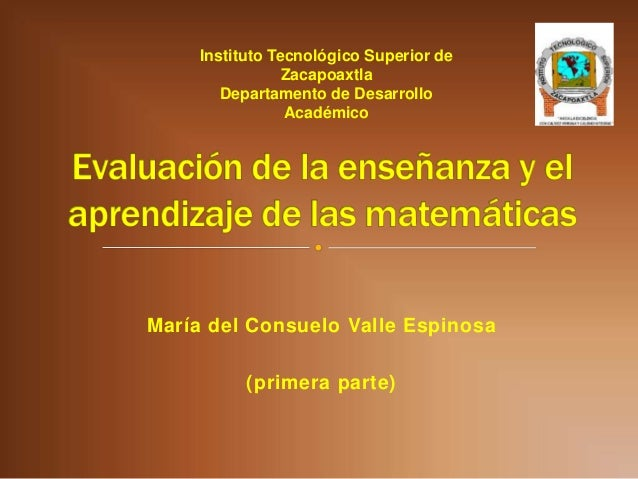 Instituto Tecnológico Superior de Zacapoaxtla Departamento de Desarrollo Académico  María del Consuelo Valle Espinosa (pri...