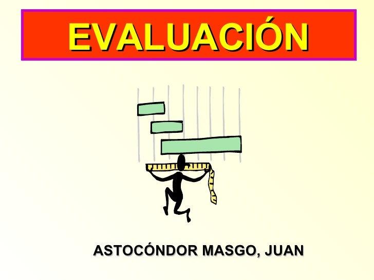 EVALUACIÓN ASTOCÓNDOR MASGO, JUAN