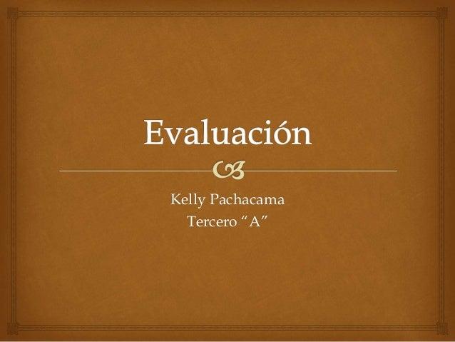"""Kelly Pachacama Tercero """"A"""""""