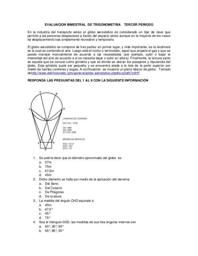 EVALUACION BIMESTRAL DE TRIGONOMETRIA TERCER PERIODO En la industria del transporte aéreo el globo aerostático es consider...