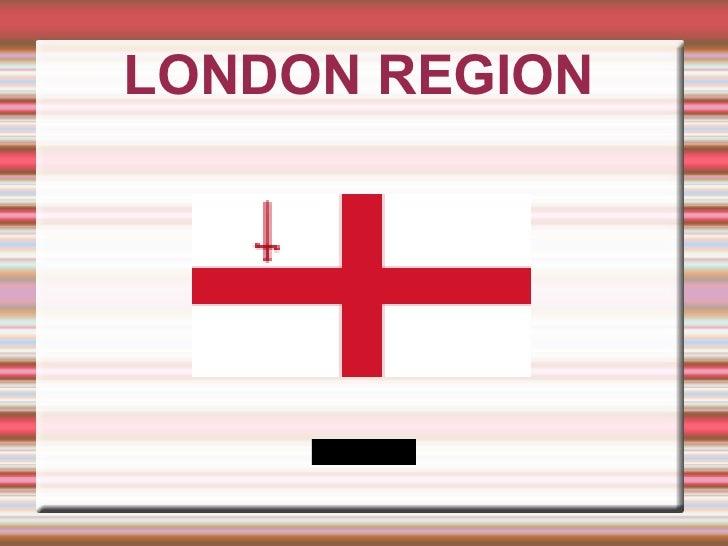 LONDON REGION      MORE INFO