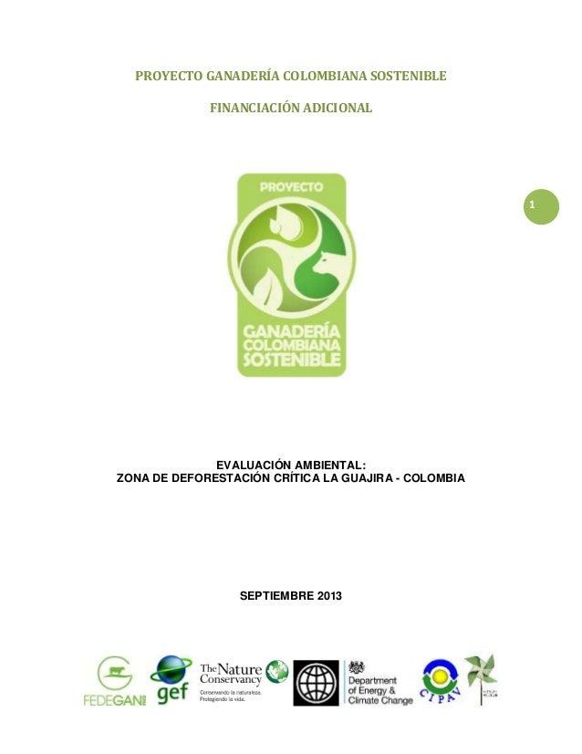 PROYECTO GANADERÍA COLOMBIANA SOSTENIBLE FINANCIACIÓN ADICIONAL  1  EVALUACIÓN AMBIENTAL: ZONA DE DEFORESTACIÓN CRÍTICA LA...