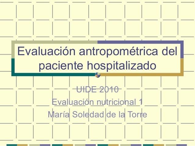 Evaluación antropométrica del paciente hospitalizado