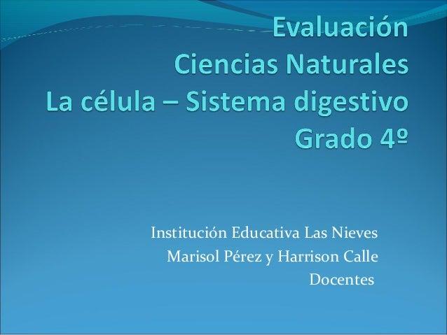 Institución Educativa Las Nieves  Marisol Pérez y Harrison Calle                       Docentes