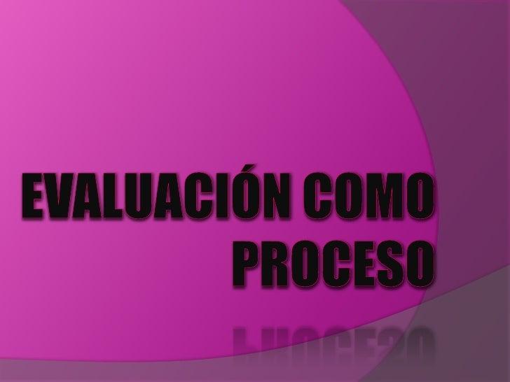 Evaluación como proceso vives