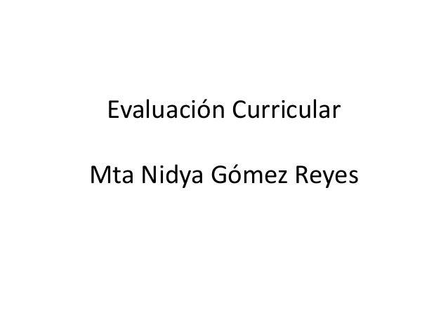 Evaluación CurricularMta Nidya Gómez Reyes