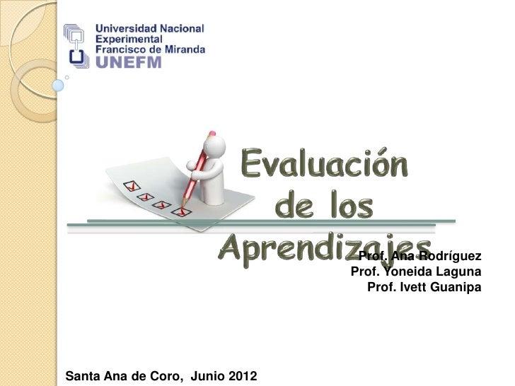 Prof. Ana Rodríguez                                Prof. Yoneida Laguna                                  Prof. Ivett Guani...