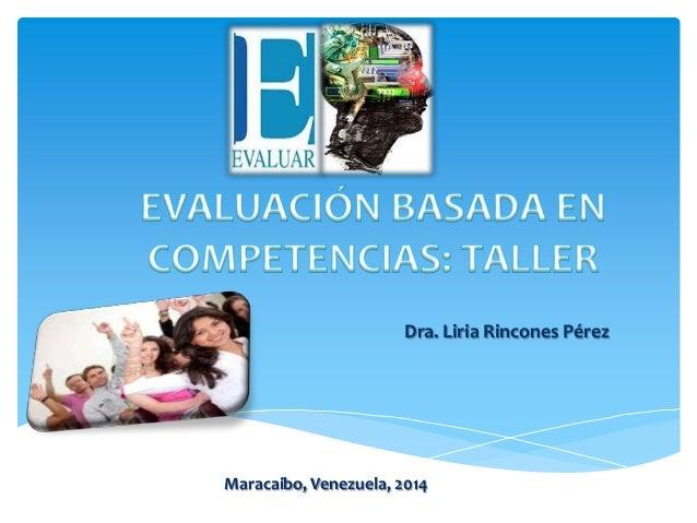 Evaluación de competencias desde la socioformación: Taller  - Liria Rincones 2014