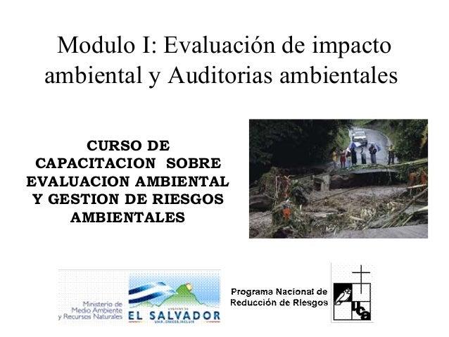 Modulo I: Evaluación de impactoambiental y Auditorias ambientalesCURSO DECAPACITACION SOBREEVALUACION AMBIENTALY GESTION D...