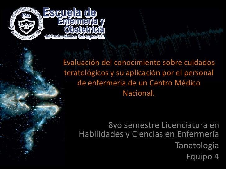 Evaluación del conocimiento sobre cuidadosteratológicos y su aplicación por el personal    de enfermería de un Centro Médi...