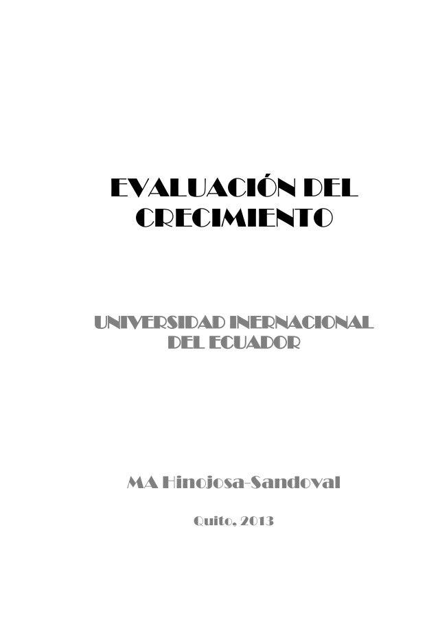 EVALUACIÓN DELCRECIMIENTOUNIVERSIDAD INERNACIONALDEL ECUADORMA Hinojosa-SandovalQuito, 2013