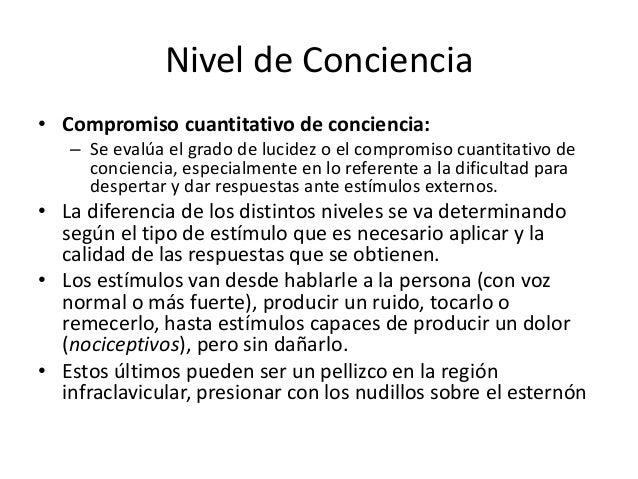 Nivel de conciencia compromiso cuantitativo de conciencia se eval 250 a
