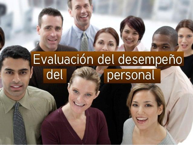 Evaluación del desempeño   del       personal