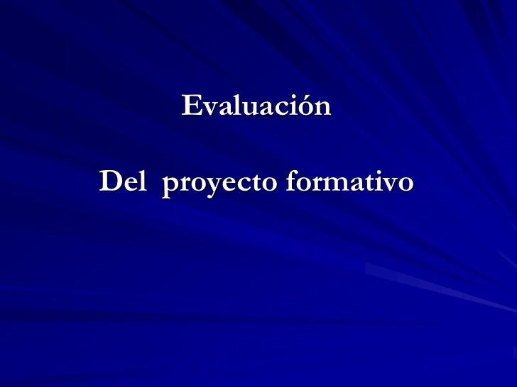 EvaluaciónDel proyecto formativo