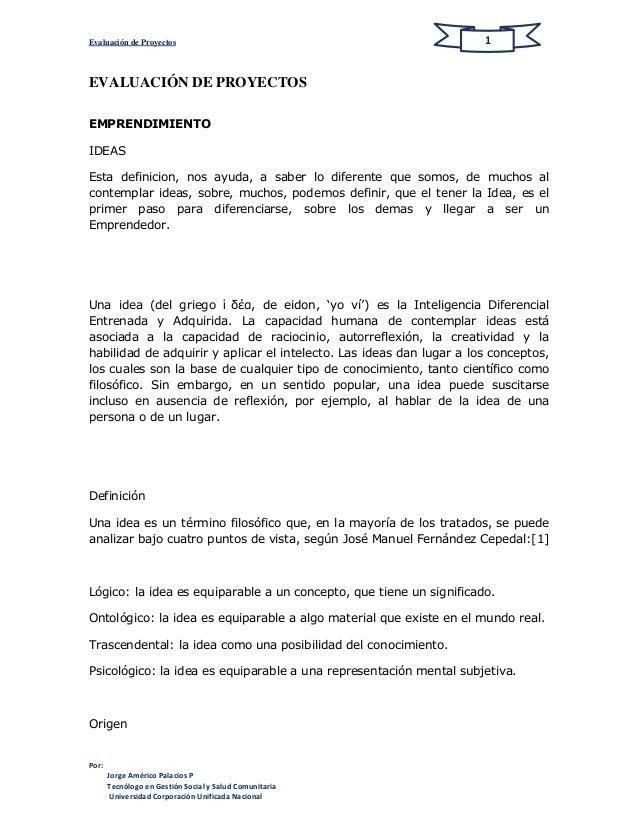 Evaluación de Proyectos Por: Jorge Américo Palacios P Tecnólogo en Gestión Social y Salud Comunitaria Universidad Corporac...