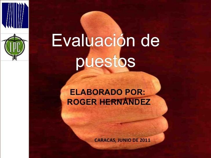ELABORADO POR:  ROGER HERNÁNDEZ CARACAS, JUNIO DE 2011