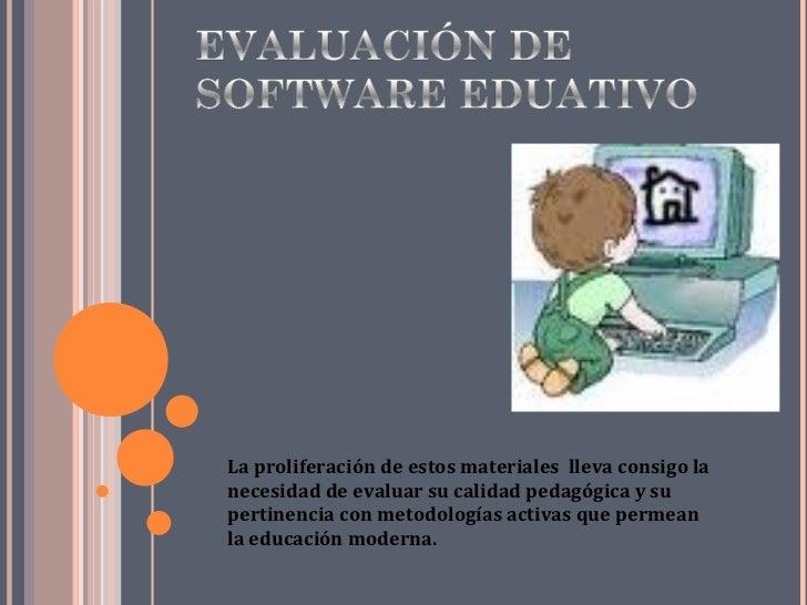 La proliferación de estos materiales  lleva consigo la necesidad de evaluar su calidad pedagógica y su pertinencia con met...