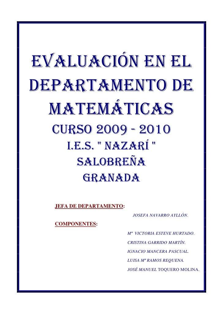 """EVALUACIÓN EN EL DEPARTAMENTO DE   MATEMÁTICAS   CURSO 2009 - 2010      I.E.S. """" NAZARÍ """"        SALOBREÑA         GRANADA..."""