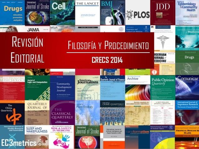 REVISIÓN EDITORIAL FILOSOFÍA Y PROCEDIMIENTO CRECS 2014 EC3metrics