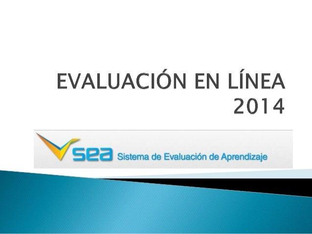 Evaluación en línea 2014 presentación 30 de mayo