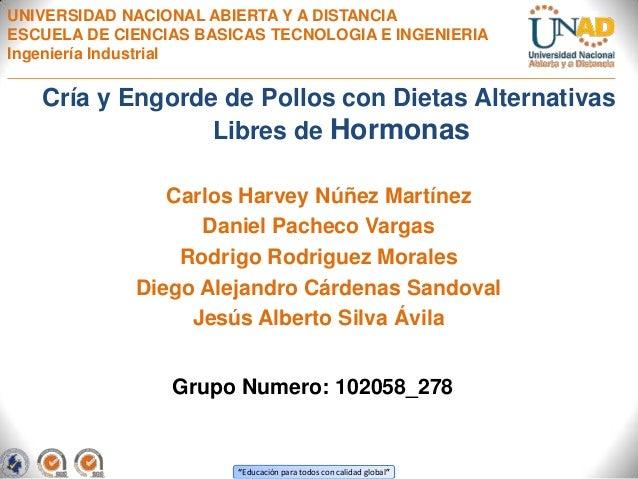 UNIVERSIDAD NACIONAL ABIERTA Y A DISTANCIA ESCUELA DE CIENCIAS BASICAS TECNOLOGIA E INGENIERIA Ingeniería Industrial  Cría...