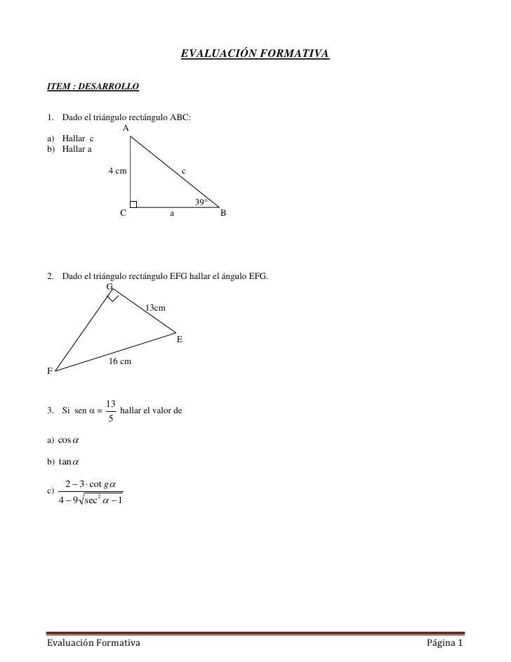 EVALUACIÓN FORMATIVA  ITEM : DESARROLLO   1. Dado el triángulo rectángulo ABC:                    A a) Hallar c b) Hallar ...