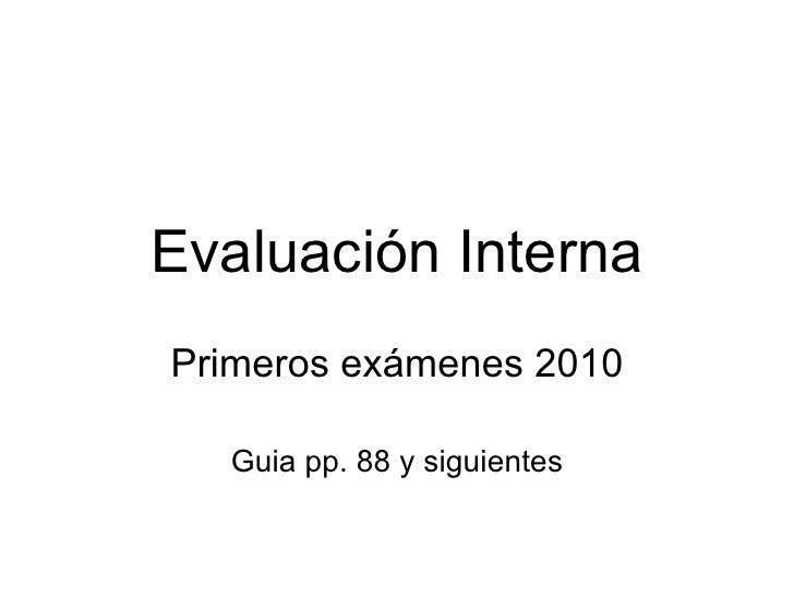 Evaluación Interna Primeros exámenes 2010 Guia pp. 88 y siguientes
