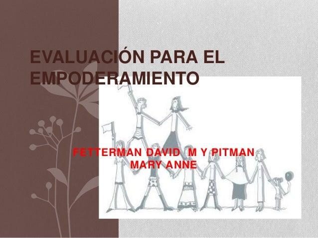 FETTERMAN DAVID M Y PITMAN MARY ANNE EVALUACIÓN PARA EL EMPODERAMIENTO