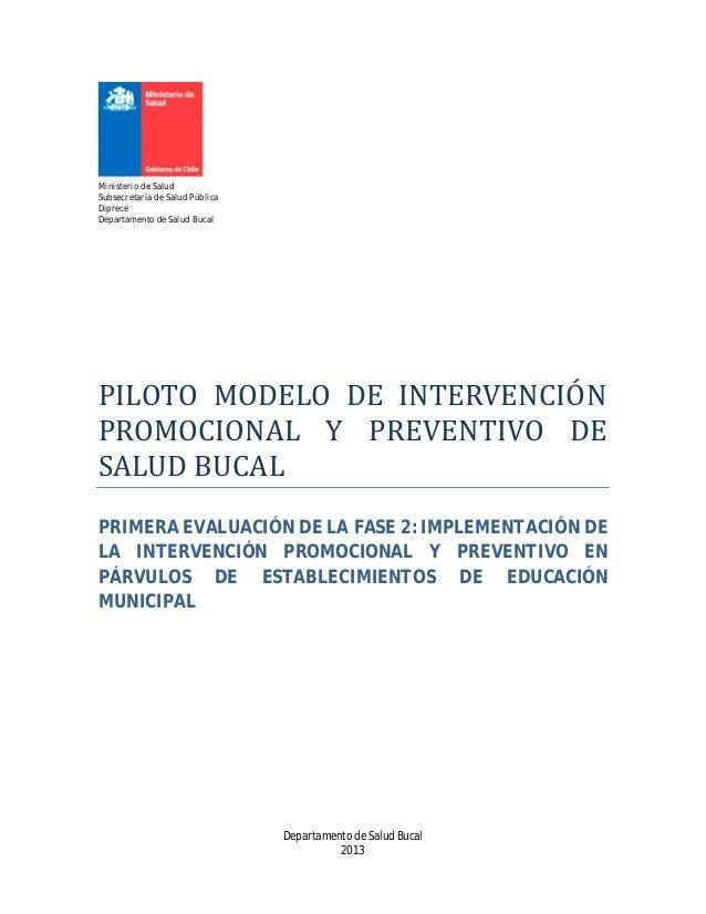 Departamento de Salud Bucal 2013 Ministerio de Salud Subsecretaría de Salud Pública Diprece Departamento de Salud Bucal PI...