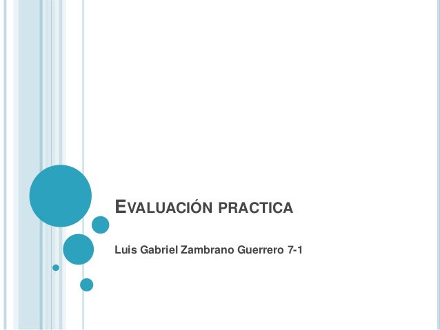 EVALUACIÓN PRACTICALuis Gabriel Zambrano Guerrero 7-1