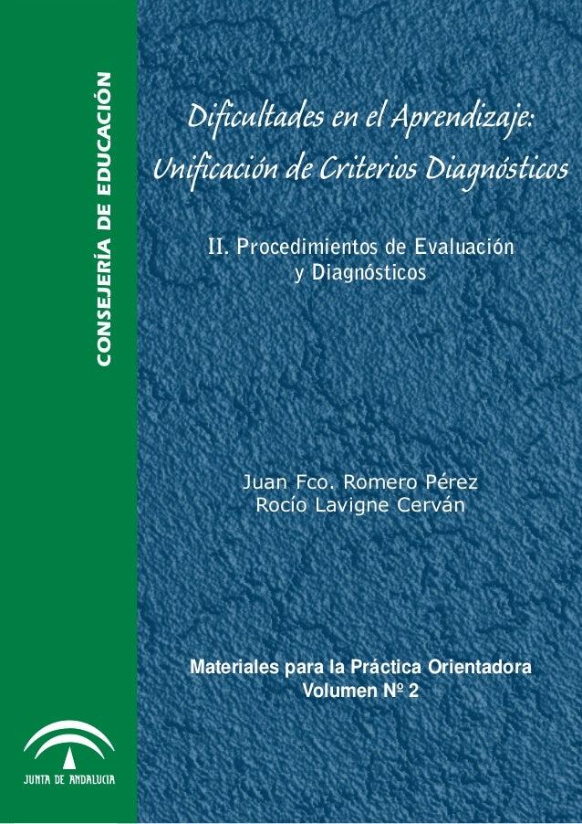 CONSEJERÍA DE EDUCACIÓN  Dificultades en el aprendizaje: Unificación de Criterios Diagnósticos. II. Procedimientos de Eval...