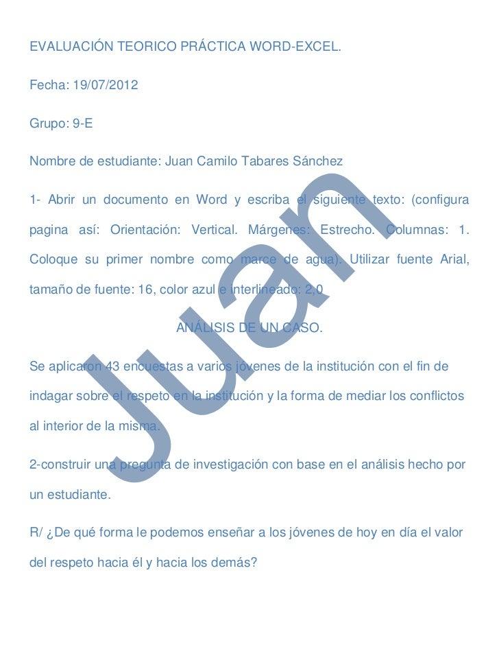 EVALUACIÓN TEORICO PRÁCTICA WORD-EXCEL.Fecha: 19/07/2012Grupo: 9-ENombre de estudiante: Juan Camilo Tabares Sánchez1- Abri...