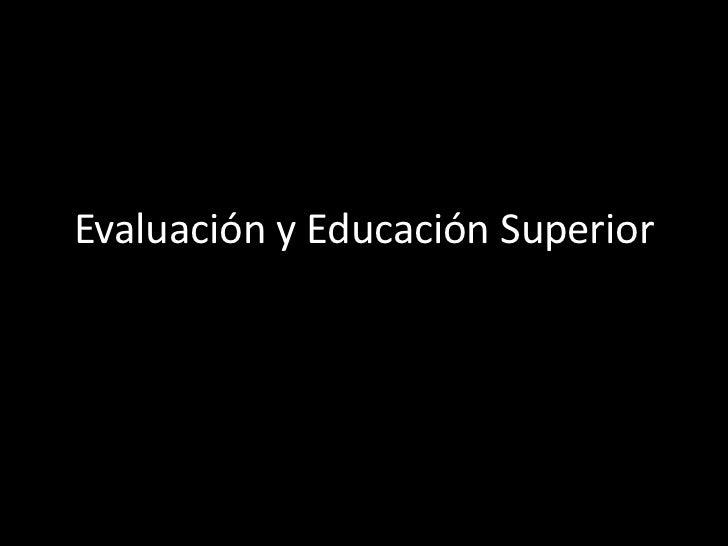 Evaluación y Educación Superior<br />
