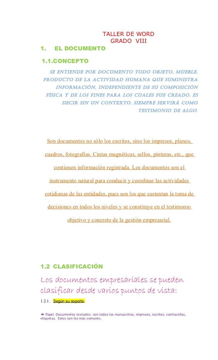 TALLER DE WORD                     GRADO VIII1.      EL DOCUMENTO1.1.CONCEPTO      Se entiende por documento todo objeto, ...
