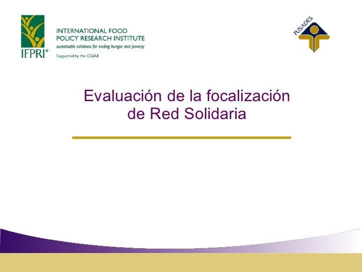 Evaluación de la focalizaciónde Red Solidaria