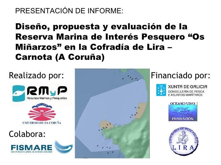 """PRESENTACIÓN DE INFORME: Diseño, propuesta y evaluación de la Reserva Marina de Interés Pesquero """"Os Miñarzos"""" en la Cofra..."""