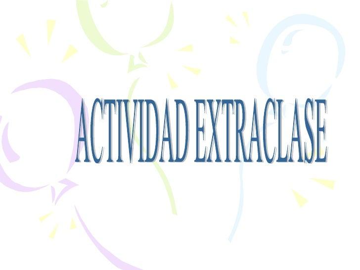 ACTIVIDAD EXTRACLASE